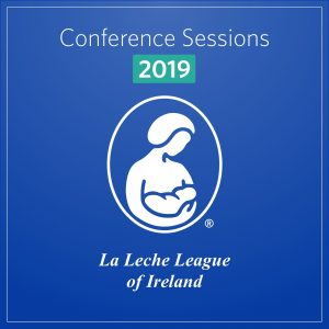 La Leche League of Ireland Conference Session 2019